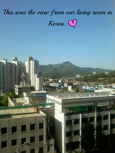 my view from Hillstate apartments in S. Korea
