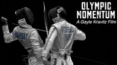 Olympic Momentum trailer by Gayle Kravitz. Trailer for British Fencing Documentary about teens striving to earn a spot on the Olympic Team.