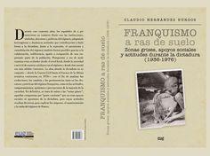 Franquismo a ras de suelo: zonas grises, apoyos sociales y actitudes durante la dictadura (1936-1976), 2013 http://absysnet.bbtk.ull.es/cgi-bin/abnetopac01?TITN=508471