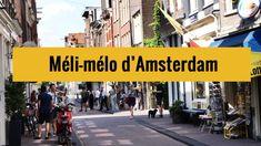 Méli Mélo à Amsterdam : Ambiance vidéo et images insolites. Amsterdam, Meli Melo, Parcs, Images, Street View, Old Town, Black Picture, Pathways, Boating