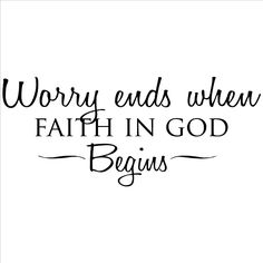 This inspirational vinyl art applies to smooth surfaces like walls, glass, tile and more. Artist: Unknown Title: Worry Ends When Faith in God Begins Style: Other Format: Horizontal Size: Medium Subjec