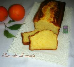 Plum cake all' arancia - ricetta dolce | cucina preDiletta