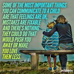 """Some of the most important things you can communicate to a child are that feelings are ok, mistakes are fixable and there's nothing they could do that would push you away or make you love them less"" - Kelly Bartlett Gentle Parenting, Parenting Quotes, Kids And Parenting, Parenting Hacks, Trauma, Education Positive, Conscious Parenting, Quotes For Kids, Raising Kids"