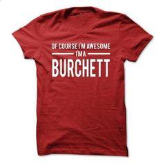 Team Burchett - Limited Edition - #victoria secret sweatshirt #cool sweater. ORDER NOW => https://www.sunfrog.com/Names/Team-Burchett--Limited-Edition-nakgl.html?68278