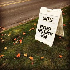 I saw this sign in #Marysville and just had to take a picture! Can I get an AMEN?!! #truth #coffee #needsome #adulting #notwhatitiscrackeduptobe #thecaffeinatedagent