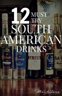 12 potent potables you shouldn't miss while traveling through South America! Cocktails, beer and wine | The Mochilera Diaries
