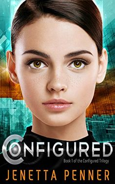 Configured: (Book #1 in the Configured Trilogy) by [Penner, Jenetta]
