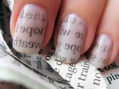 Newspaper Nails:  Paint one layer of white, dip nails in rubbing alchohol and press on newspaper, paint one clear coat over.