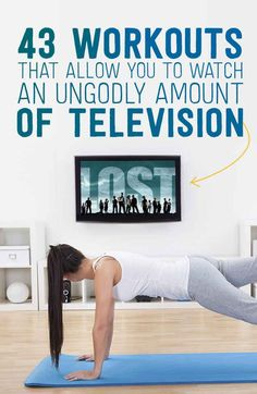 43 Workouts That Allow You To Watch An Ungodly Amount Of Television Netflix TV Workouts, TV Workout Games