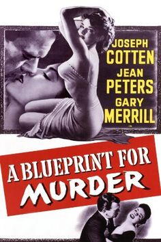 The 1953 film A Blueprint for Murder is pretty standard fare, starring Joseph Cotten and Jean Peters and directed by Andrew Stone. Old Movie Posters, Classic Movie Posters, Cinema Posters, Movie Poster Art, Poster S, Classic Movies, Vintage Posters, Good Girl, Kitsch