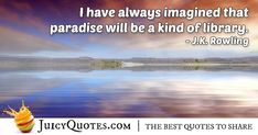 """""""I have always imagined that paradise will be a kind of library. Afterlife Quotes, Daily Quotes, Best Quotes, Paradise Quotes, Dog Heaven Quotes, Jokes Quotes, Quotes About God, Be Yourself Quotes, Picture Quotes"""