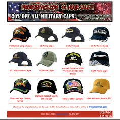 48 Hour Sale - 20% Off All Caps! All  : http://www.priorservice.com/navycaps.html Army : http://www.priorservice.com/usarmycaps1.html Navy : http://www.priorservice.com/usnavycaps.html USAF : http://www.priorservice.com/usairforcecaps.html USMC : http://www.priorservice.com/usmacoca.html USCG : http://www.priorservice.com/uscoguca.html Vets : http://www.priorservice.com/usveterancaps.html POW-MIA : http://www.priorservice.com/powmiacaps.html Many more Not valid on prior orders Started…