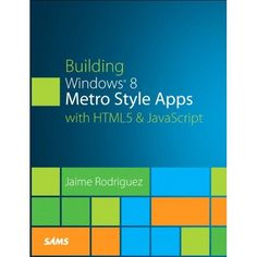 New Windows 8 Book : Building Windows 8 Metro Style Apps with HTML5 & JavaScript