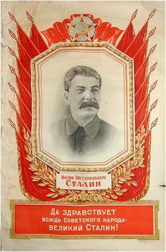 'Glory To The Leader of Soviet Nation - Great Stalin' Soviet Poster Ww2 Leaders, Mikhail Gorbachev, Joseph Stalin, Hammer And Sickle, Soviet Art, Political Art, Pencil Art Drawings, Communism, Historia