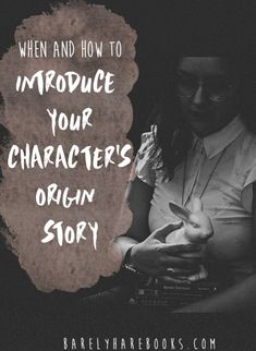 Reveal your character's origin story without burying your plot or losing readers. Plus find out how to craft a unique origin story for your character!