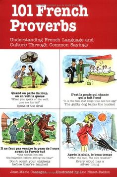 101 French Proverbs by Jean-Marie Cassagne https://www.amazon.com/dp/0844212911/ref=cm_sw_r_pi_dp_x_xZ0cAb86Z2MCQ