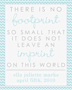 Hey, I found this really awesome Etsy listing at http://www.etsy.com/listing/99628172/there-is-no-footprint-so-small-memorial