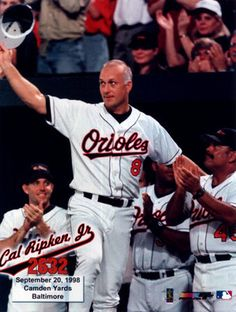 Cal Ripken, Jr.......the reason I love baseball...a true class act...there will never be another like him