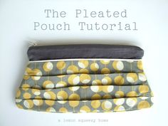 The Pleated Pouch Tutorial with Pattern | A Lemon Squeezy Home