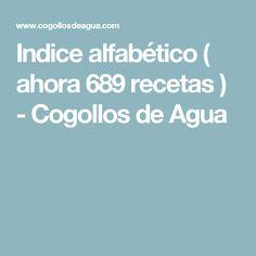 Indice alfabético ( ahora 689 recetas ) - Cogollos de Agua
