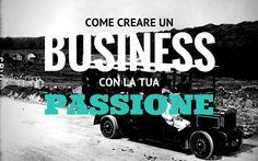 Come creare un Business con la propria passione.