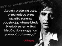 Lepiej i więcej się uczę, przechodząc przez wszystko... #Pacino-Al,  #Doświadczenie, #Klęska,-porażka,-błędy