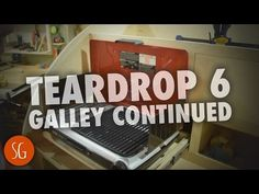 Galley Doors and Drawers | How to build a Teardrop Trailer #6 - YouTube