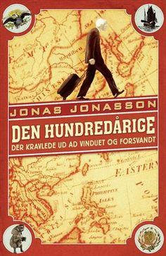 Den hundredårige der kravlede ud ad vinduet og forsvandt af Jonas Jonasson