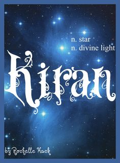 Baby Girl Name: Kiran. Meaning: Star; Divine Light. Origin: Arabic; Hindu. http://www.pinterest.com/vintagedaydream/baby-names/ {Previous Pinner}