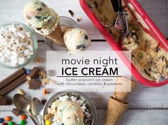 Best idea ever - movie night ice cream - butter popcorn ice cream with chocolates, candies and peanuts. Nommmm.