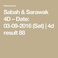 Sabah & Sarawak 4D – Date: 03-09-2016 (Sat) | 4d result 88