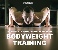Build a body like a god: a complete bodyweight training plan. Get back to basics and build muscle at home with this classic bodyweight training system. This is a flexible training system that focuses on the use of exercise complexes.