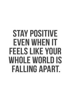 Stay positive even when ...