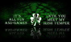 Irish temper - yeah, that's no myth. Celtic Pride, Irish Pride, Irish Celtic, Erin Go Braugh, Irish Quotes, Irish Sayings, Scottish Quotes, Funny Sayings, Irish Proverbs