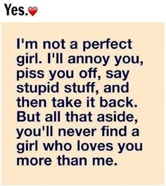 ... 1/2 of this is very true.. I will annoy the hell out of u.. But I love you way to much to ever stay upset...
