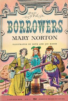 The Borrowers (1952) written by Mary Norton, illustrated by Beth and Joe Krush.