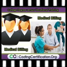 College Degree versus Vocational Training | Medical Billing Courses. If a person has a lot of time to do a degree program and truly wants the extra courses then it's not a bad idea.