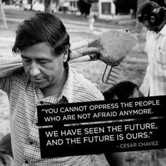Cesar Chavez Cesar Chavez Quotes, Cesar Chavez Day, Words Of Wisdom Quotes, Wise Words, Gangster Quotes, Deep Truths, Life Pictures, Life Pics, Magic Words