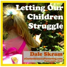 Letting our children struggle.