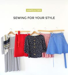Sewing For Your Style: Hints and Tips - Tilly and the Buttons