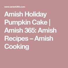 Amish Holiday Pumpkin Cake   Amish 365: Amish Recipes – Amish Cooking