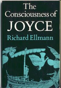 The consciousness of Joyce / [by] Richard Ellmann. -- London : Faber and Faber, 1977    IX, 150 p. ; 23 cm en  http://absysnetweb.bbtk.ull.es/cgi-bin/abnetopac01?TITN=350949