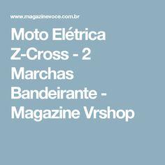 Moto Elétrica Z-Cross - 2 Marchas Bandeirante - Magazine Vrshop