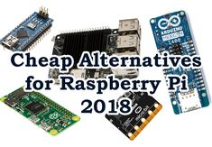 Cheap Alternatives for Raspberry Pi for 2018 that are used by beginners and experts alike. Make your projects cheaper and efficient using these boards.