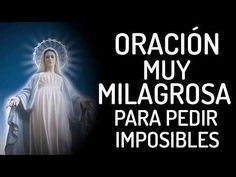 ORACIÓN MUY MILAGROSA PARA IMPOSIBLES - YouTube
