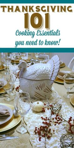 Thanksgiving 101 - Cooking Essentials you need to know for a successful day!  I've hosted the past 19 years and now I'm sharing what works for me. Tips and tricks for the best Thanksgiving ever!