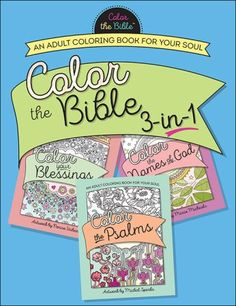 Color The Bible 3 In 1 An Adult Coloring Book For Your Soul