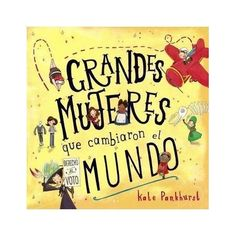 Grandes mujeres que cambiaron el mundo Anaya, Books, Social Equality, Change The Worlds, Gift List, Large Women, Big Books, Short Stories, Libros