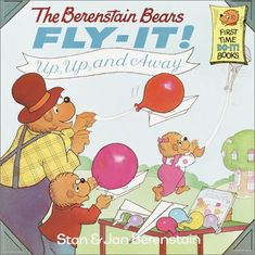 The Berenstain Bears Fly-It! Up, Up, and Away! (First Time Books) by Stan Berenstain,http://www.amazon.com/dp/0679873171/ref=cm_sw_r_pi_dp_nAagtb1C77P24E40