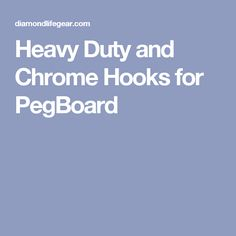 Heavy Duty and Chrome Hooks for PegBoard